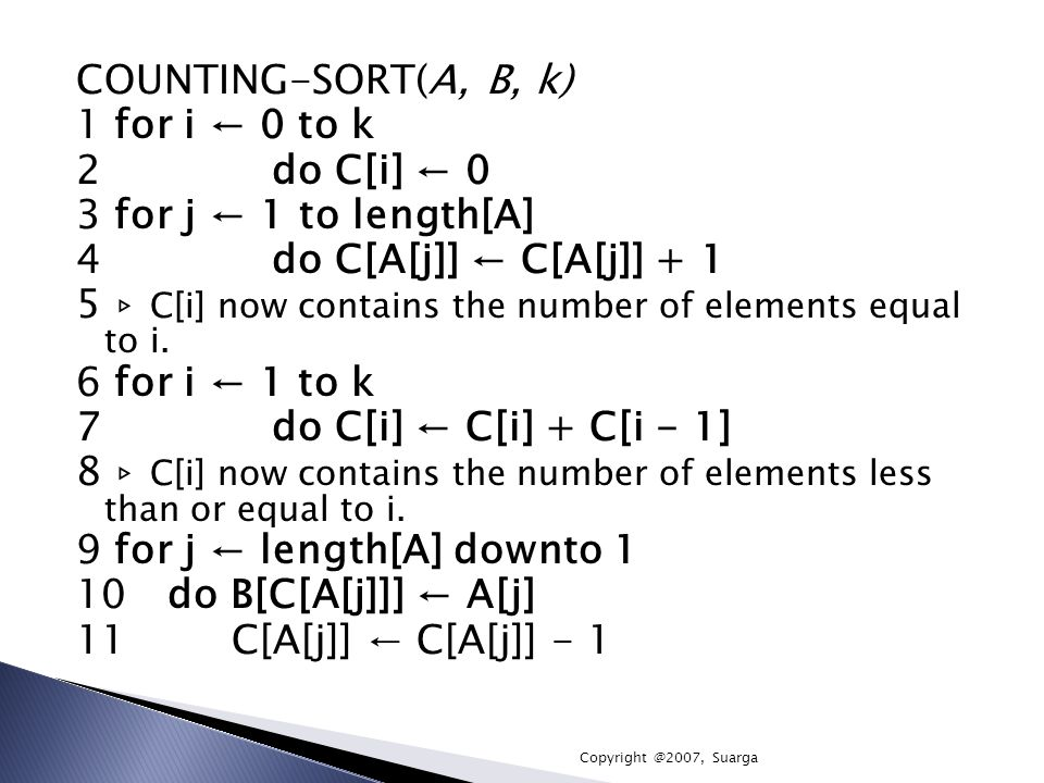 5 ▹ C[i] now contains the number of elements equal to i.